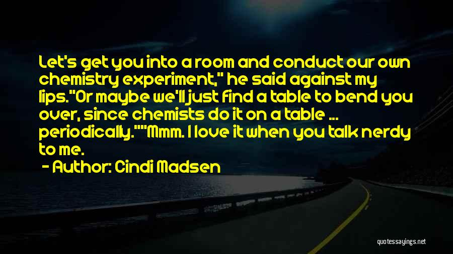 Nerdy Chemistry Love Quotes By Cindi Madsen