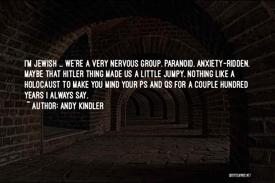 Nervous And Anxiety Quotes By Andy Kindler