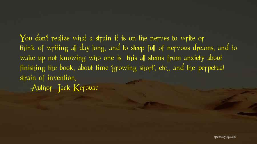 Nervous And Anxiety Quotes By Jack Kerouac