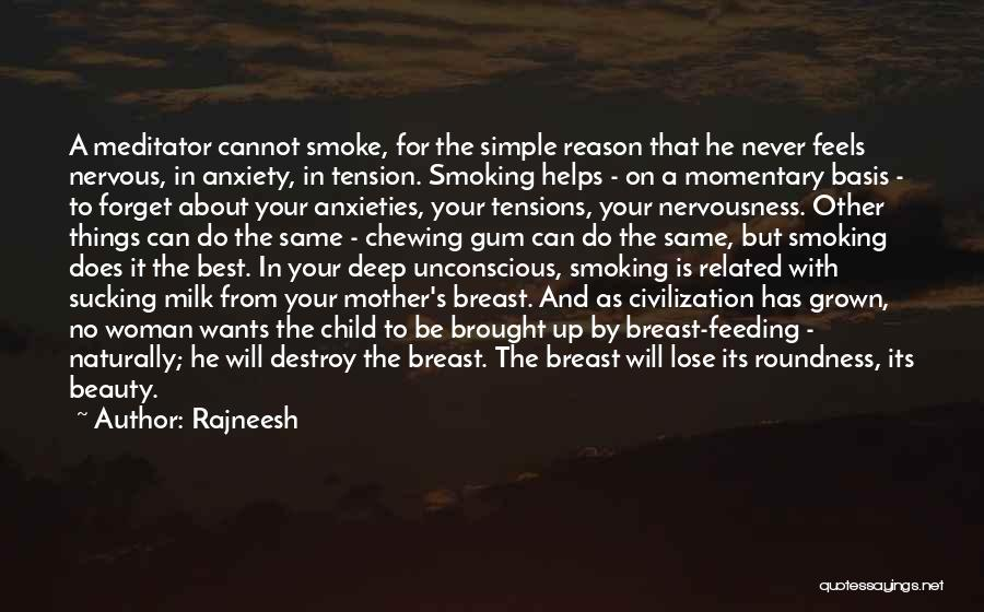 Nervous And Anxiety Quotes By Rajneesh