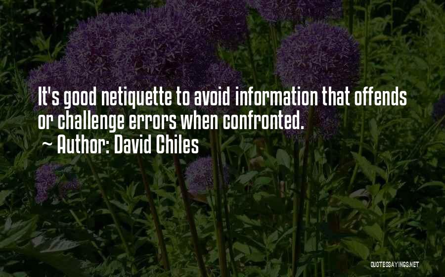 Netiquette Quotes By David Chiles