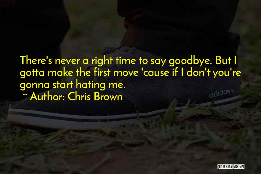 Never A Right Time To Say Goodbye Quotes By Chris Brown