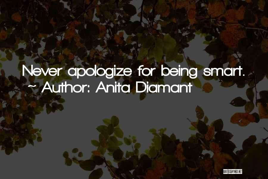 Never Apologize For Being Who You Are Quotes By Anita Diamant