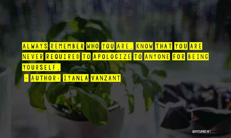 Never Apologize For Being Who You Are Quotes By Iyanla Vanzant