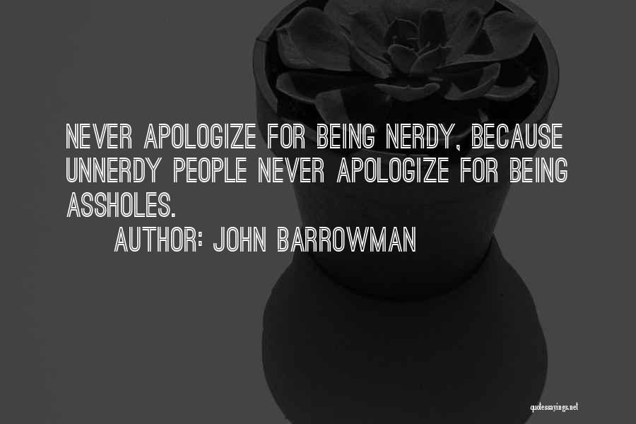 Never Apologize For Being Who You Are Quotes By John Barrowman