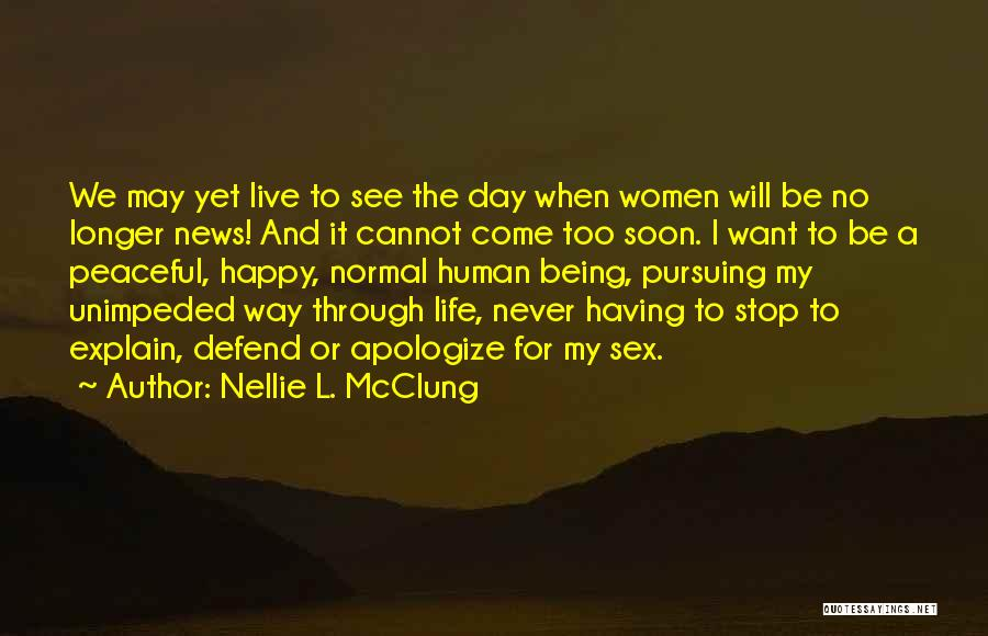 Never Apologize For Being Who You Are Quotes By Nellie L. McClung