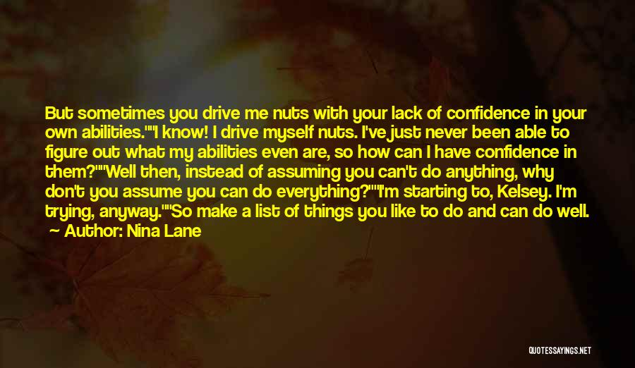 Never Assume Anything Quotes By Nina Lane