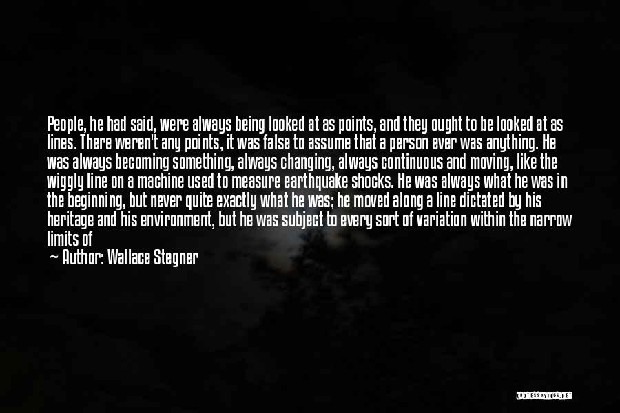 Never Assume Anything Quotes By Wallace Stegner
