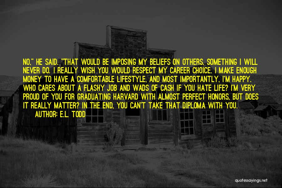 Never Be Comfortable Quotes By E.L. Todd