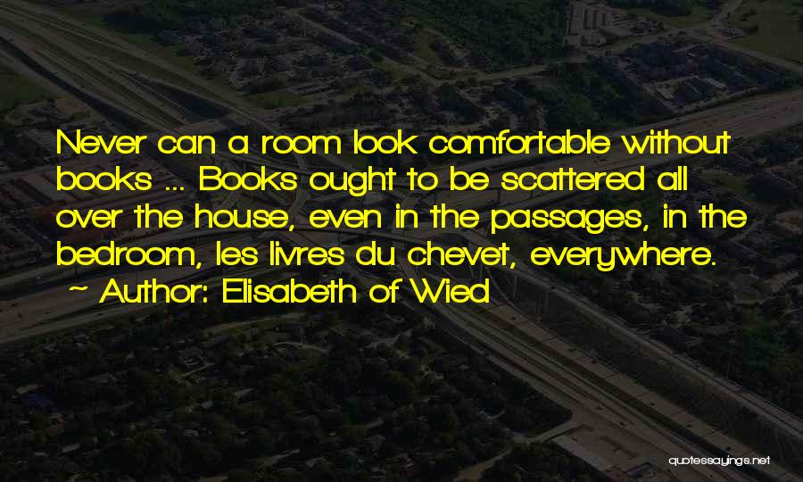 Never Be Comfortable Quotes By Elisabeth Of Wied