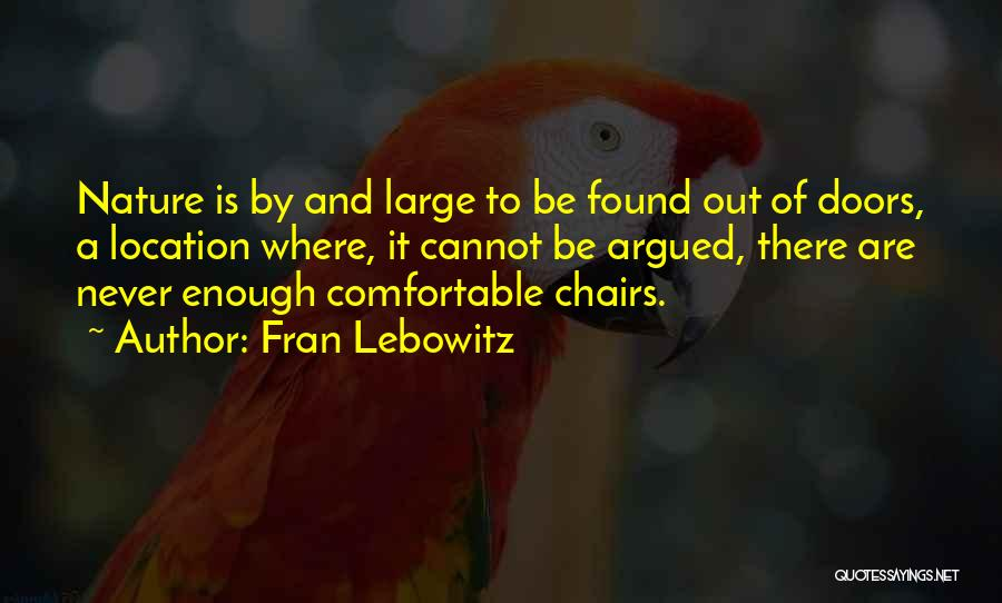 Never Be Comfortable Quotes By Fran Lebowitz
