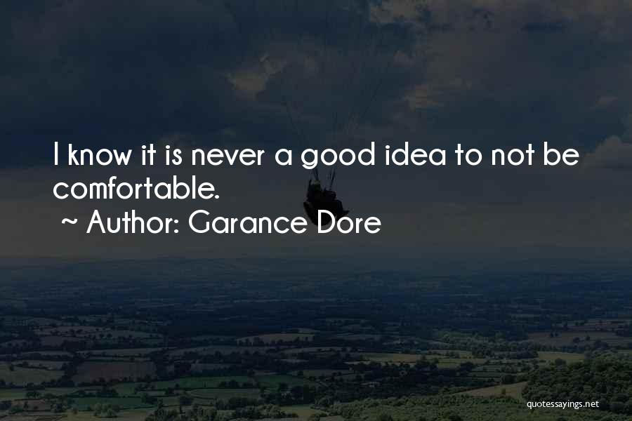 Never Be Comfortable Quotes By Garance Dore