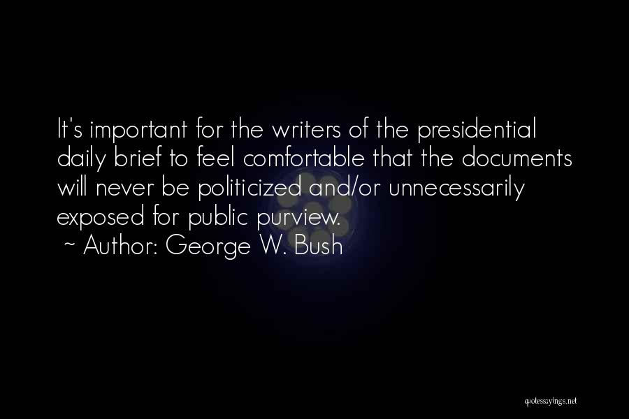 Never Be Comfortable Quotes By George W. Bush