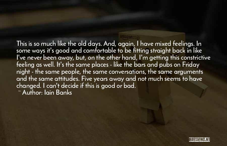 Never Be Comfortable Quotes By Iain Banks