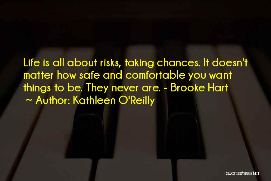 Never Be Comfortable Quotes By Kathleen O'Reilly