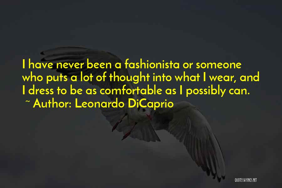 Never Be Comfortable Quotes By Leonardo DiCaprio