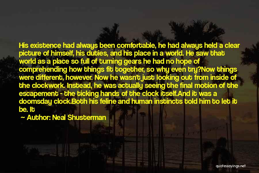 Never Be Comfortable Quotes By Neal Shusterman