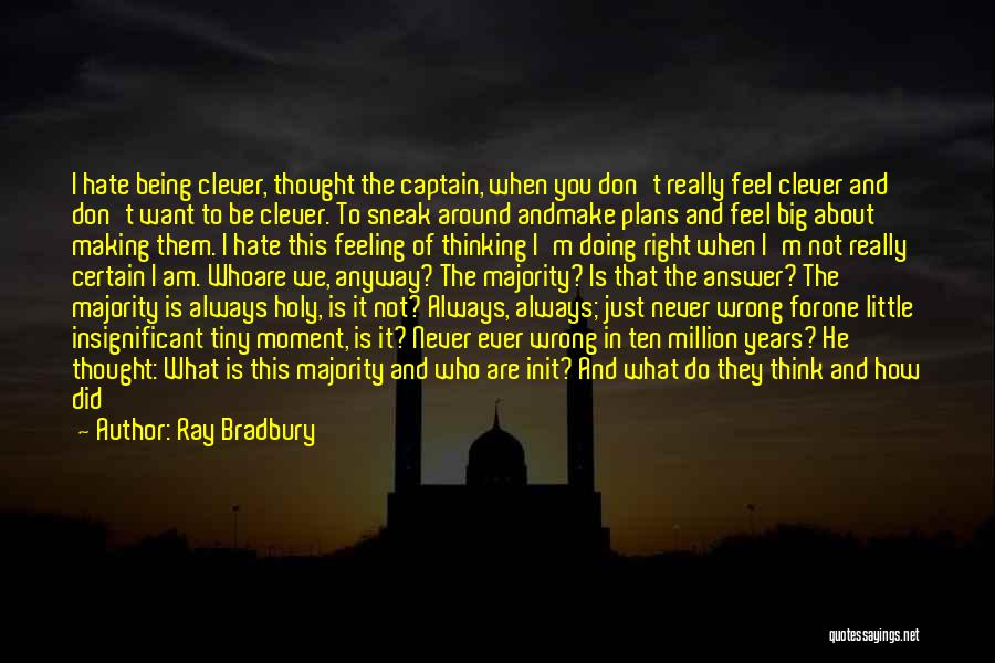 Never Be Comfortable Quotes By Ray Bradbury