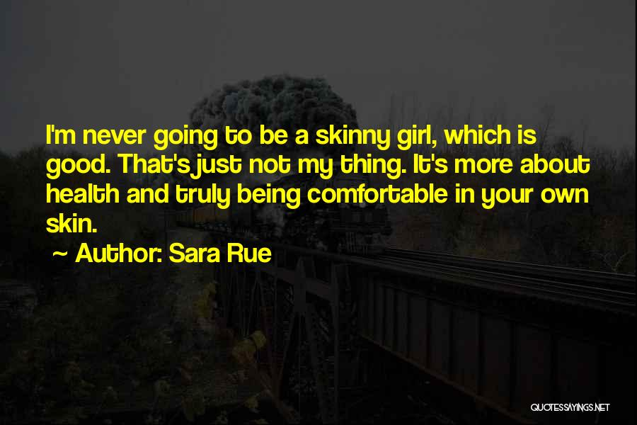 Never Be Comfortable Quotes By Sara Rue