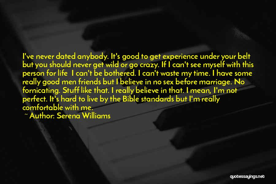 Never Be Comfortable Quotes By Serena Williams