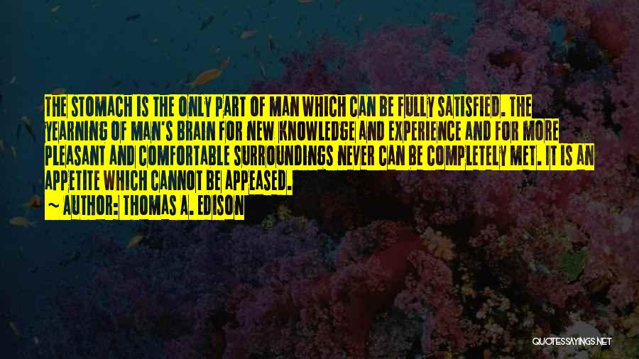 Never Be Comfortable Quotes By Thomas A. Edison