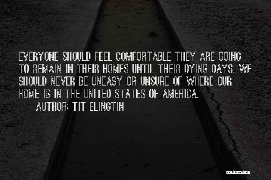 Never Be Comfortable Quotes By Tit Elingtin