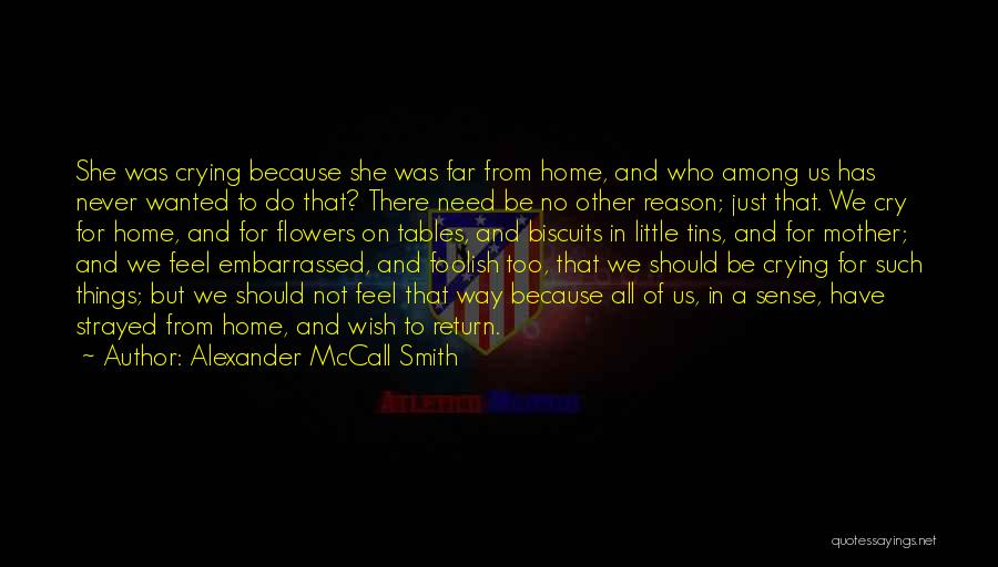 Never Be Embarrassed Quotes By Alexander McCall Smith