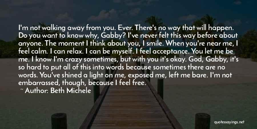 Never Be Embarrassed Quotes By Beth Michele
