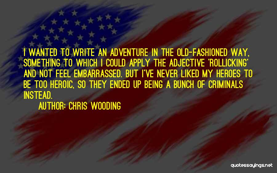 Never Be Embarrassed Quotes By Chris Wooding