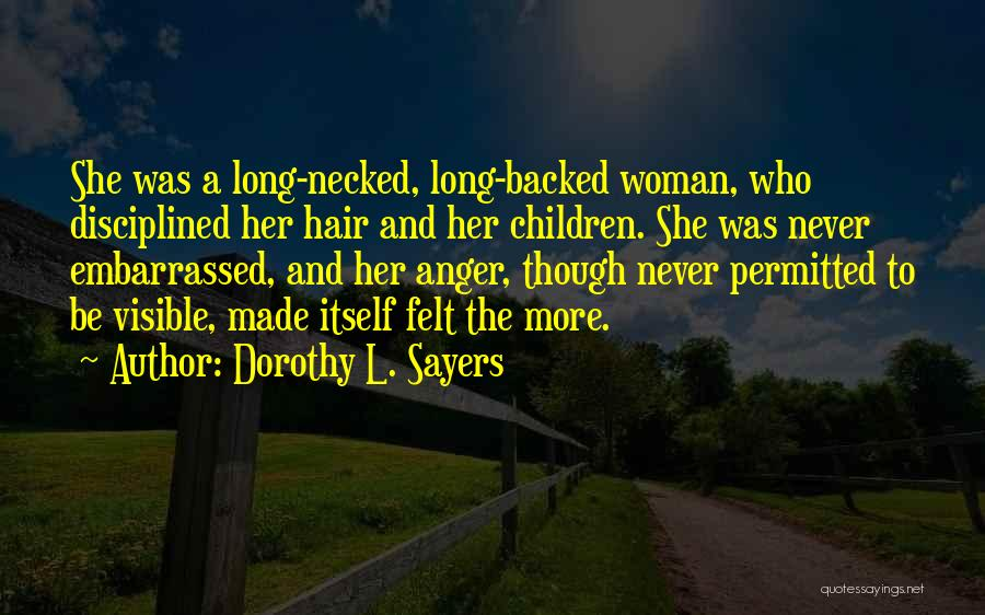 Never Be Embarrassed Quotes By Dorothy L. Sayers