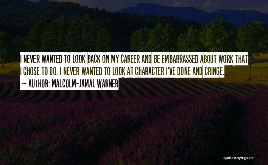 Never Be Embarrassed Quotes By Malcolm-Jamal Warner