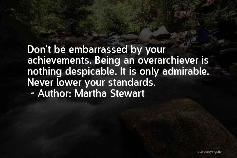 Never Be Embarrassed Quotes By Martha Stewart