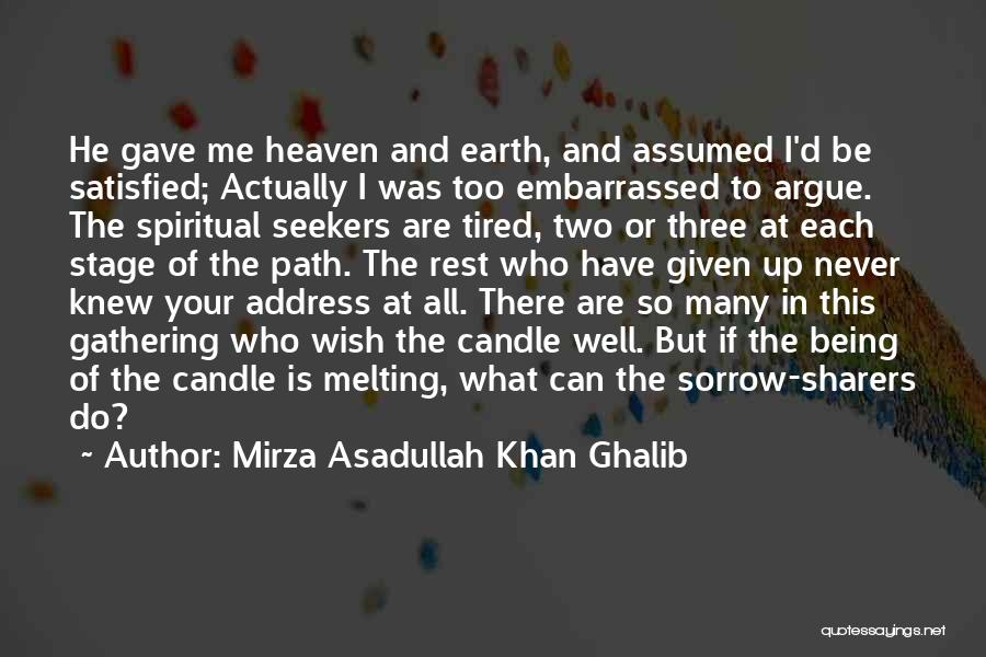 Never Be Embarrassed Quotes By Mirza Asadullah Khan Ghalib