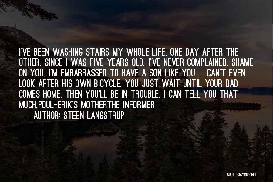 Never Be Embarrassed Quotes By Steen Langstrup