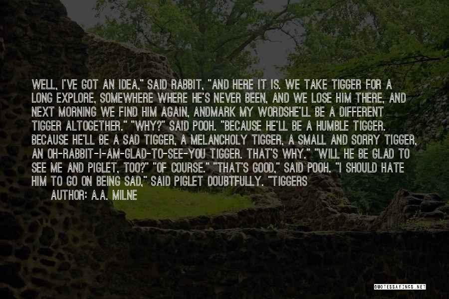 Never Be Too Good Quotes By A.A. Milne