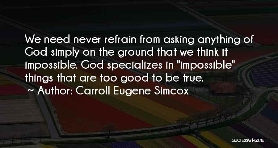 Never Be Too Good Quotes By Carroll Eugene Simcox