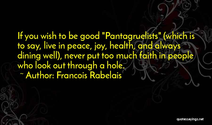 Never Be Too Good Quotes By Francois Rabelais