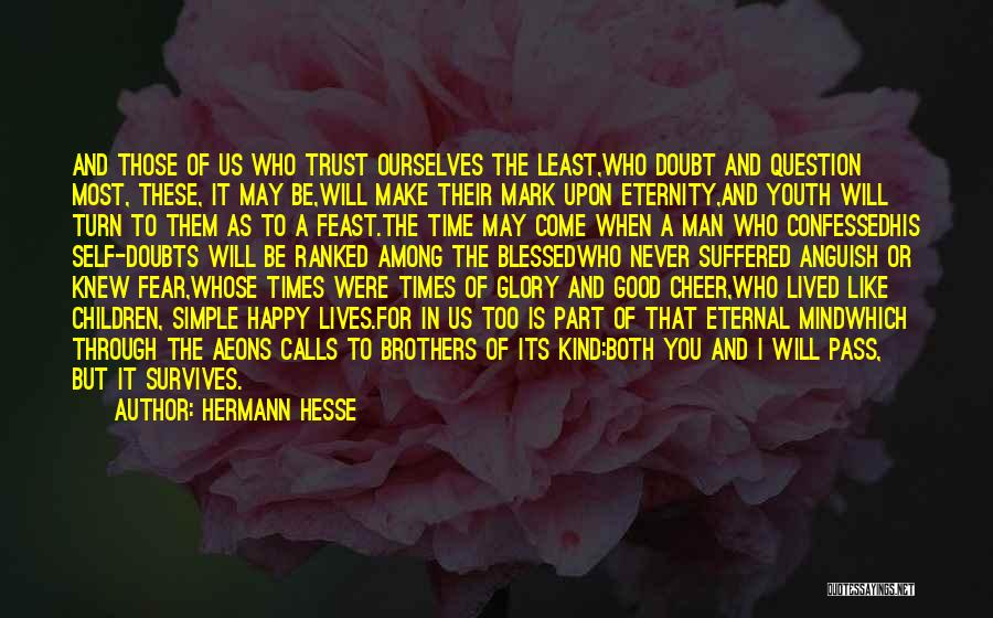 Never Be Too Good Quotes By Hermann Hesse