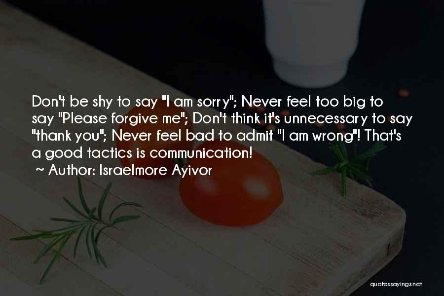 Never Be Too Good Quotes By Israelmore Ayivor