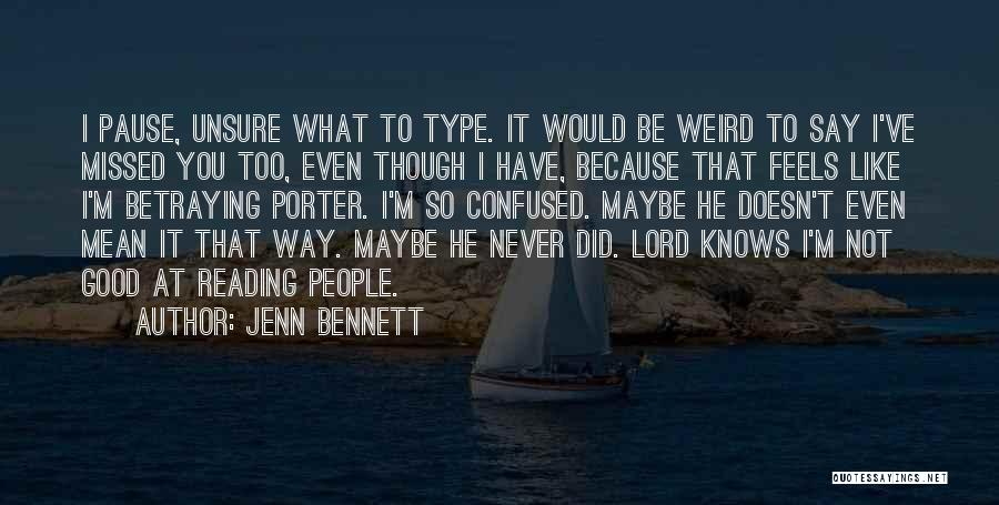 Never Be Too Good Quotes By Jenn Bennett
