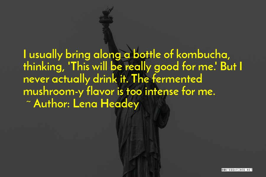 Never Be Too Good Quotes By Lena Headey