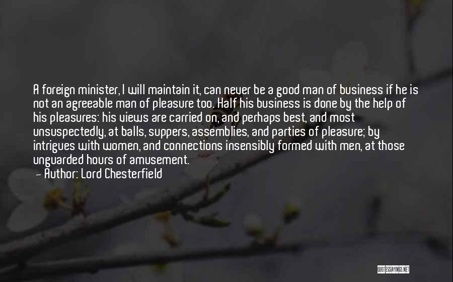 Never Be Too Good Quotes By Lord Chesterfield