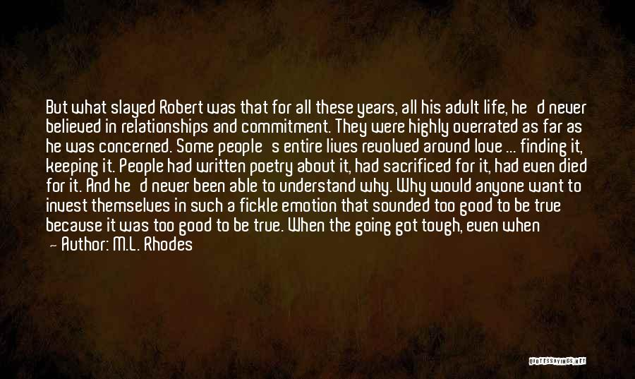 Never Be Too Good Quotes By M.L. Rhodes