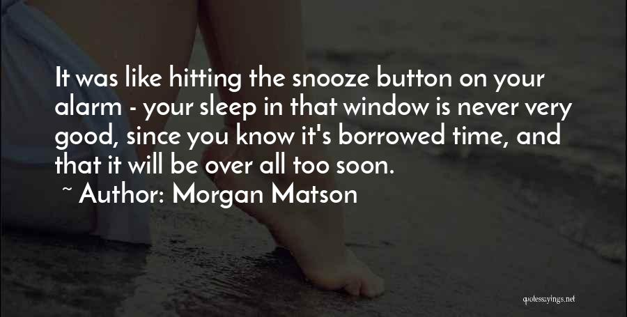 Never Be Too Good Quotes By Morgan Matson