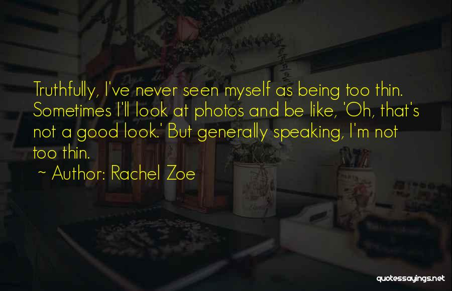 Never Be Too Good Quotes By Rachel Zoe