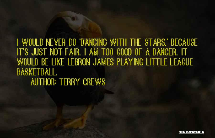 Never Be Too Good Quotes By Terry Crews