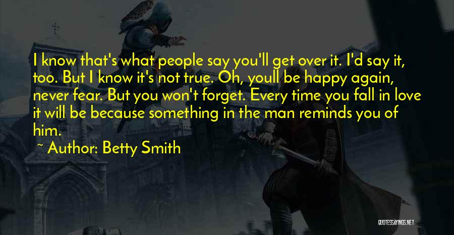 Never Be Too Happy Quotes By Betty Smith