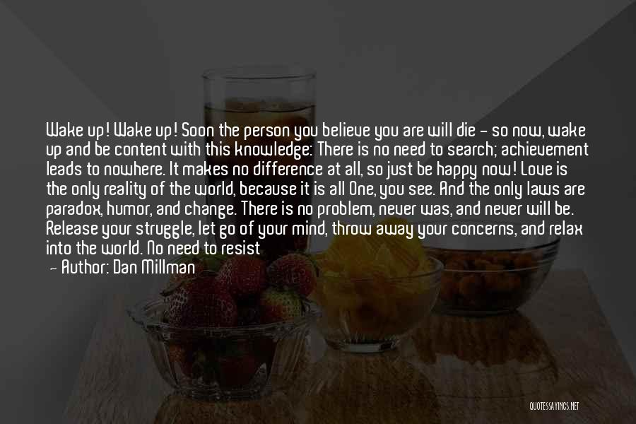 Never Be Too Happy Quotes By Dan Millman