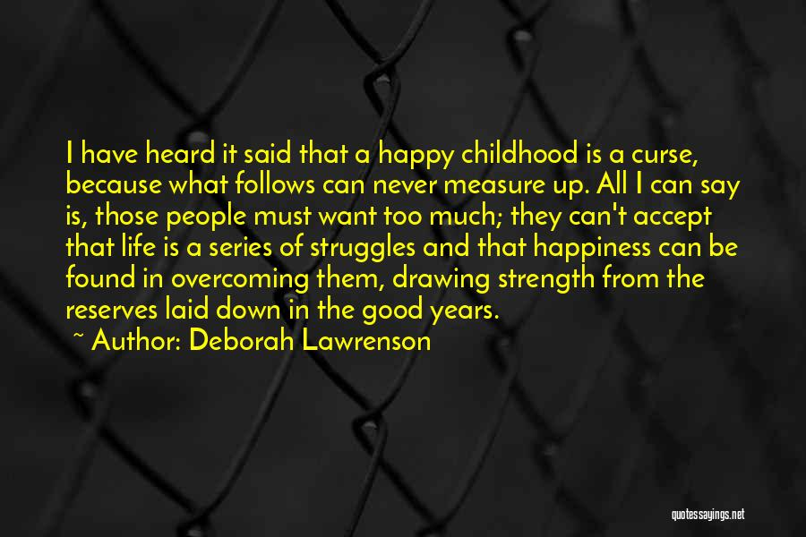 Never Be Too Happy Quotes By Deborah Lawrenson