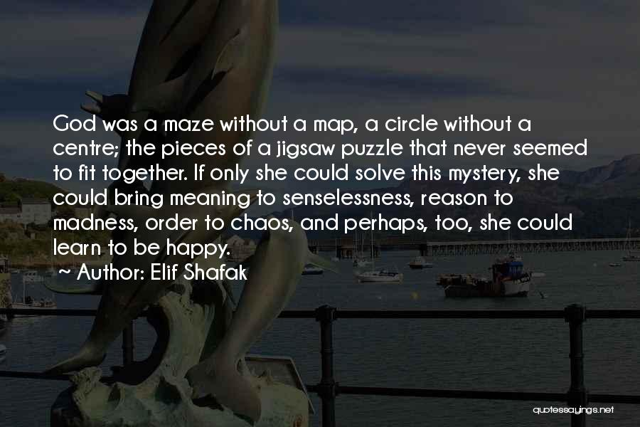 Never Be Too Happy Quotes By Elif Shafak